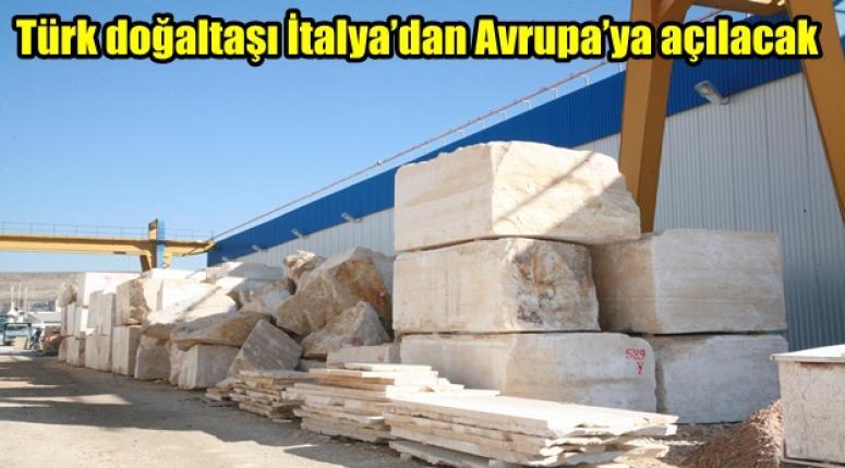 Türk doğaltaşı İtalya'dan Avrupa'ya açılacak