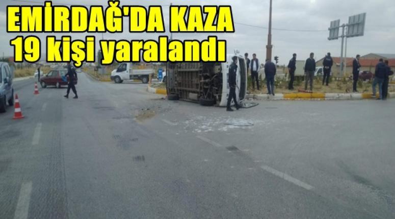 Emirdağ'da kazada 19 yaralı !!