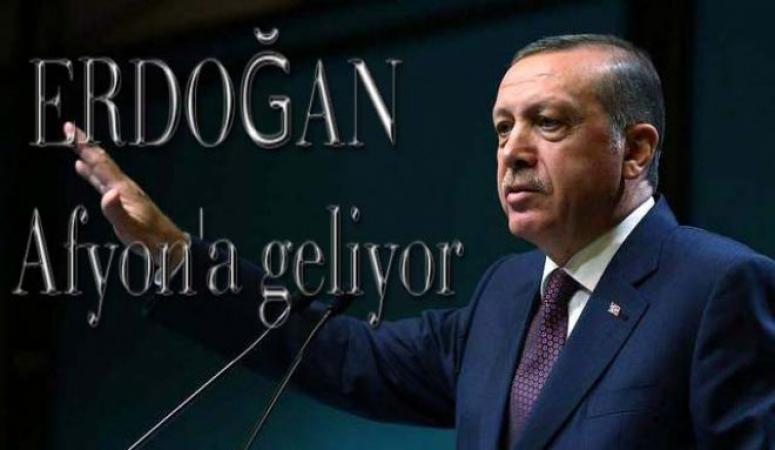 Cumhurbaşkanı Erdoğan,Bugün Afyonkarahisar'da
