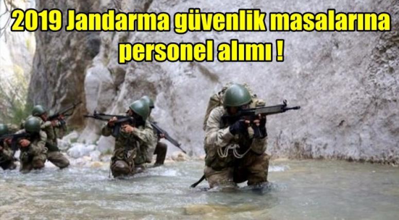 2019 Jandarma güvenlik masalarına personel alımı !
