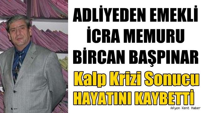 Adliye'den Emekli İcra Memuru Bircan Başpınar hayatını kaybetti!