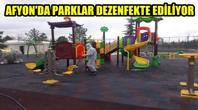 Afyon'da Parklar Dezenfekte ediliyor