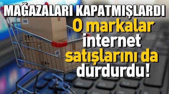 Bu mağazalar İnternet satışlarını da durdurdu