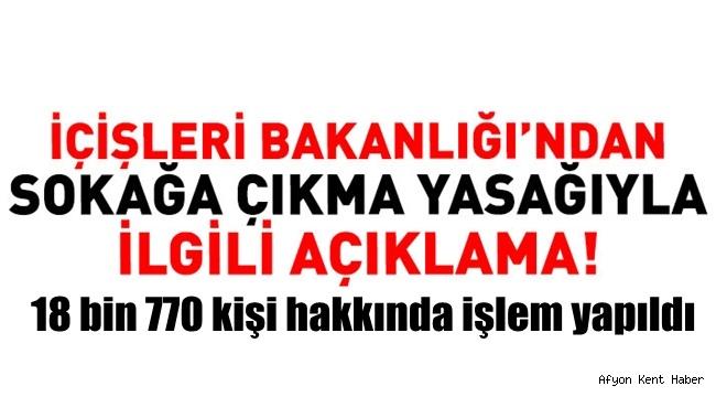 18 bin 770 kişi hakkında adli/idari işlem yapıldı