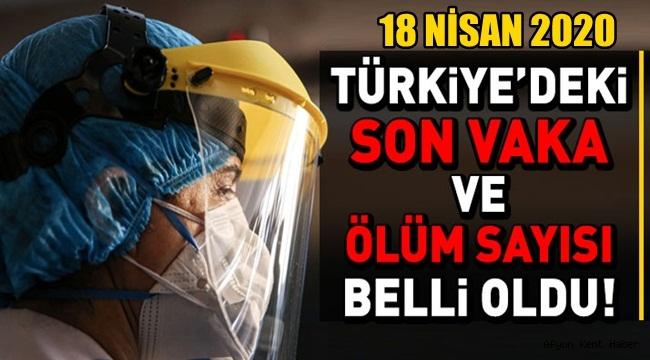 18 Nisan 2020 Türkiye'deki son vaka ve ölüm sayısı
