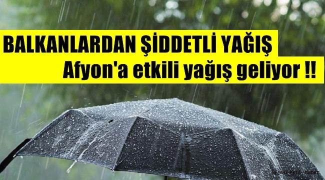 Afyon'a sağanak yağış geliyor !