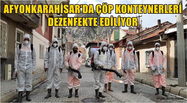 AFYON'DA ÇÖP KONTEYNERLERİ DEZENFEKTE EDİLİYOR