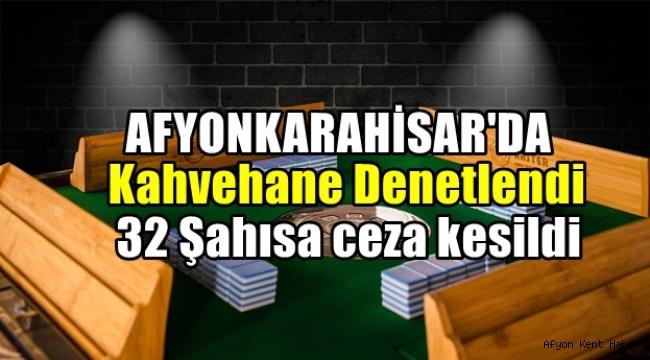 Afyon'da Kahvehaneler Denetlendi !!