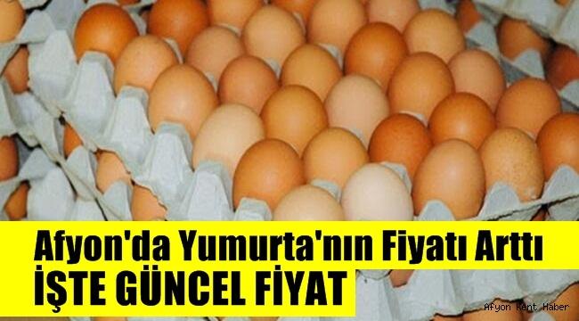 Afyon'da yumurta fiyatı yükselmeye devam ediyor!