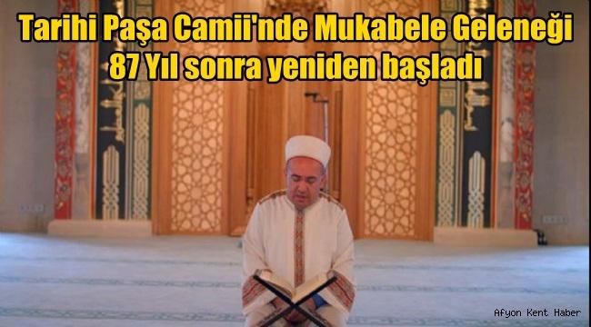 Afyon Tarihi Paşa Camii'nde 87 Yıl sonra Mukabele !