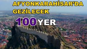 Afyonkarahisar'da gezilecek en iyi 100 yer