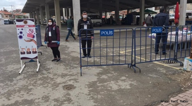 Afyonkarahisar Semt Pazarında sıkı önlemler!!