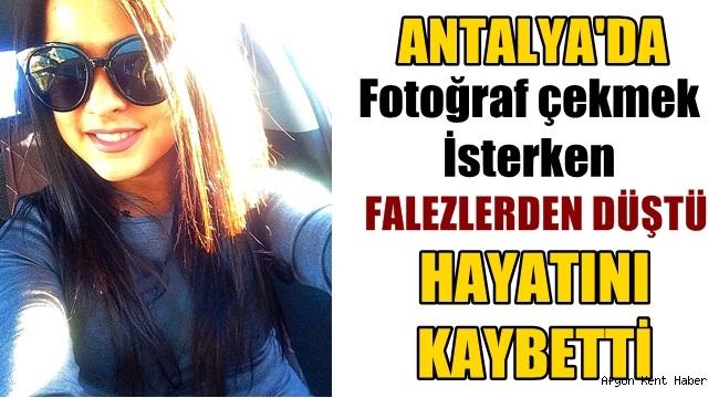 Antalya'da fotoğraf çekerken falezlerden düştü!
