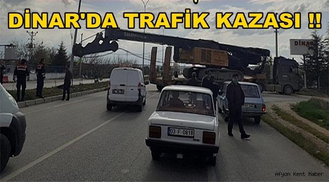 Dinar'da Trafik Kazası !