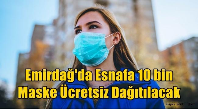 Emirdağ'da Esnafa 10 bin Maske Ücretsiz Dağıtılacak