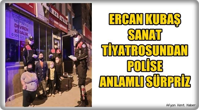 Ercan Kubaş Sanat Tiyatrosundan Polise Anlamlı Sürpriz