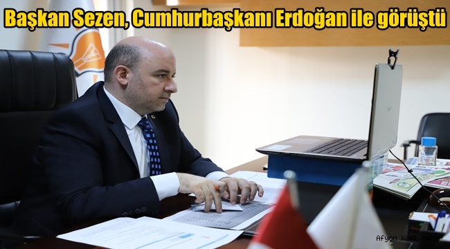 İl Başkanı Hüseyin Sezen, Cumhurbaşkanı Erdoğan ile görüştü