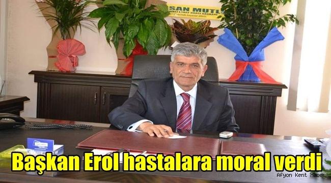Kızılören Belediye Başkanı Ali Erol hastalara moral verdi