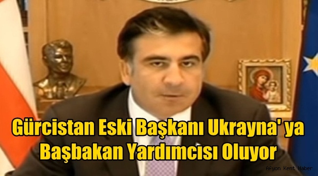 Micheil Saakashvili Başbakan yardımcısı olmaya hazırlanıyor