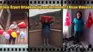 Özlem Özyurt Ortaokulu öğrencilerinden 23 Nisan Videosu !