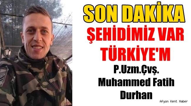 Piyade Uzman Çavuş Muhammet Fatih Durhan şehit oldu!
