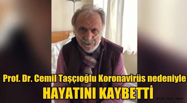Prof. Dr. Cemil Taşçıoğlu Koronavirüs nedeniyle yaşama veda etti
