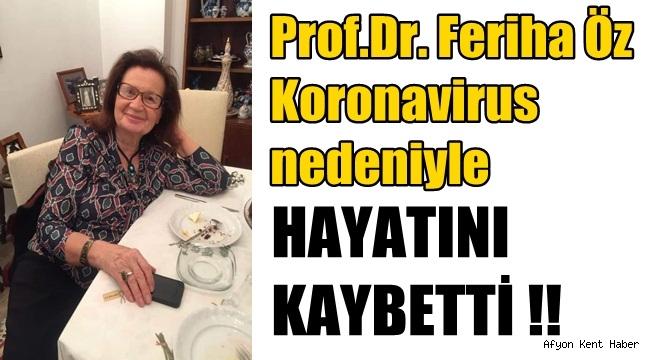 Prof.Dr. Feriha Öz Koronavirus nedeniyle kaybetti
