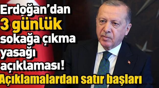 Recep Tayyip Erdoğan 3 günlük sokağa çıkma açıklaması!