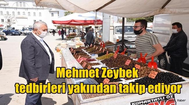 Zeybek, Pazar yerinde tedbirleri yakından takip ediyor