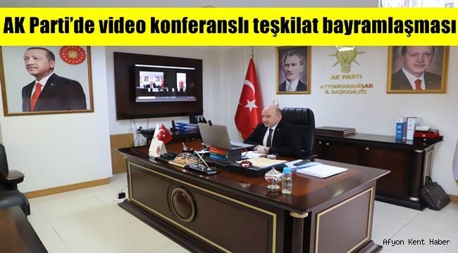 Afyon AK Parti teşkilatından video konferanslı bayramlaşma