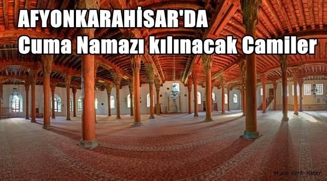 Afyon'da Cuma namazı kılınacak camiler !