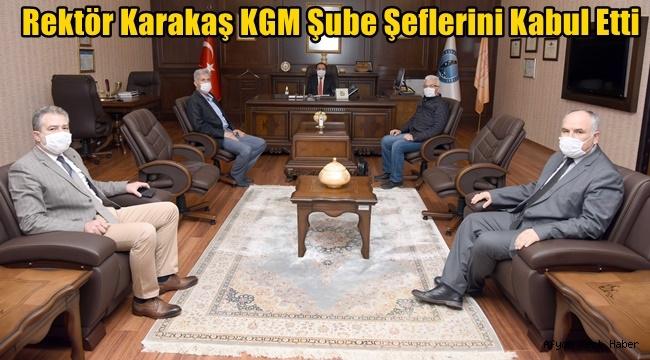 Akü Rektörü Mehmet Karakaş, KGM Şube Şeflerini Kabul Etti