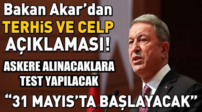 Bakan Hulusi Akar Asker alımını ve terhisleri açıkladı !