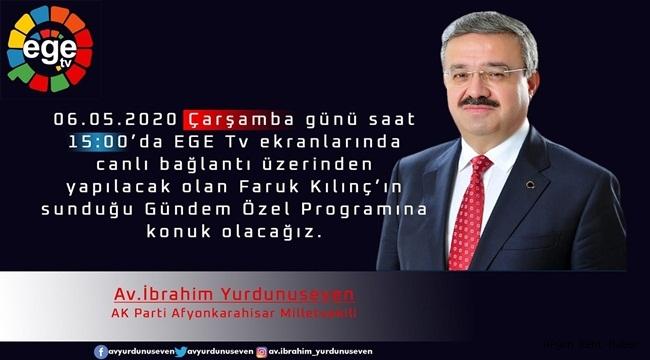 İbrahim Yurdunuseven, Ege Tv'ye konuk olacak !!