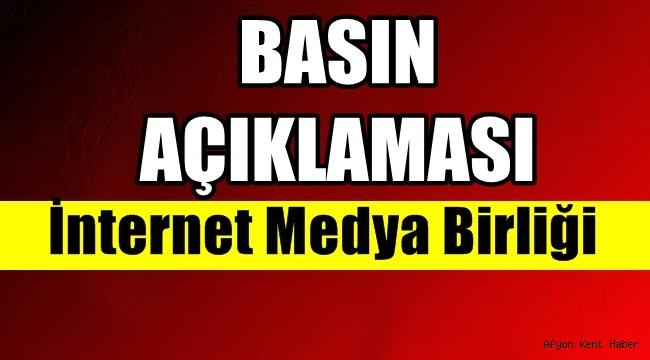 İnternet Medya Birliği Kamuoyuna açıklama yaptı !!