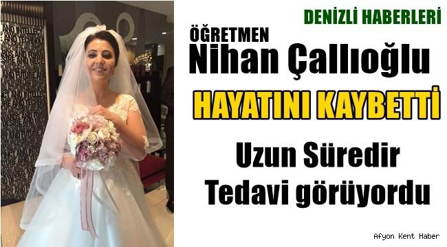 Öğretmen Nihan Çallıoğlu Hayatını kaybetti!