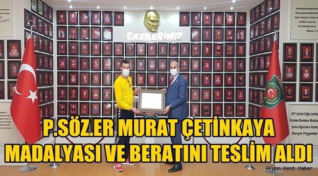 P.Söz.Er Murat Çetinkaya Madalyası ve Beratını teslim aldı !