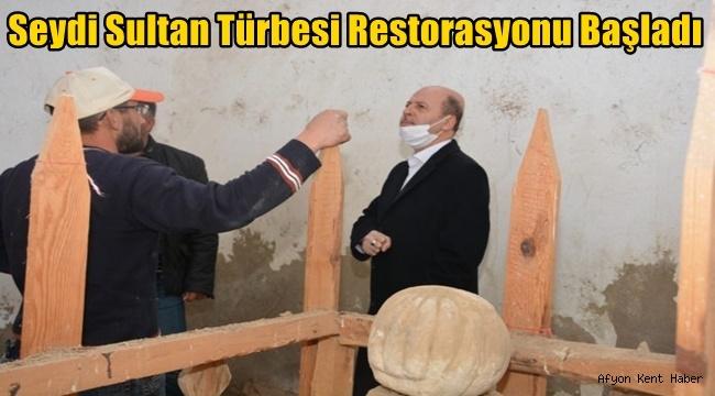 Şuhut Seydi Sultan Türbesi Restorasyonu başladı