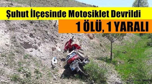 Şuhut'ta Motosiklet Kazasında 1 kişi hayatını kaybetti