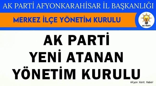 Afyon Ak Parti Yeni Atanan Yönetim Kurulu açıklandı