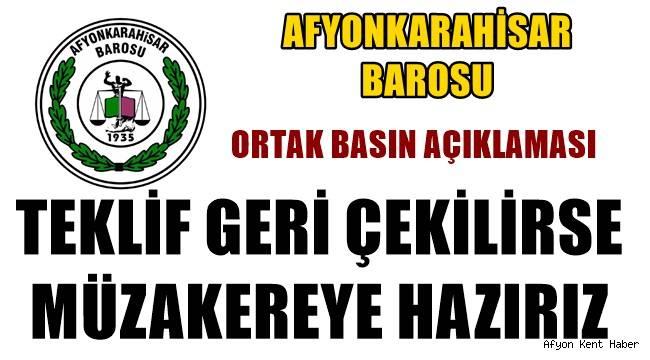 """Afyon Barosu """"TEKLİF GERİ ÇEKİLİRSE MÜZAKEREYE HAZIRIZ"""""""