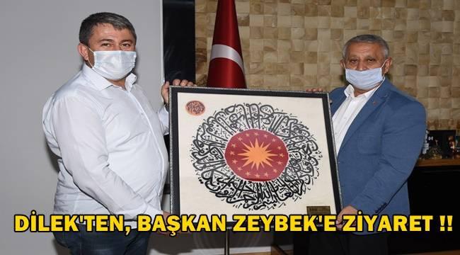 Dilek'ten, Başkan Zeybek'e Ziyaret !!