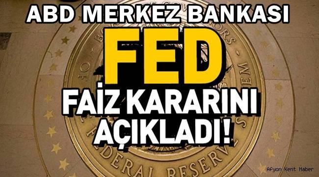 Fed faiz kararı açıklandı..