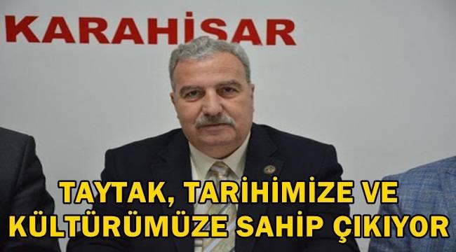 Mehmet Taytak, tarihimize ve kültürümüze sahip çıkıyor