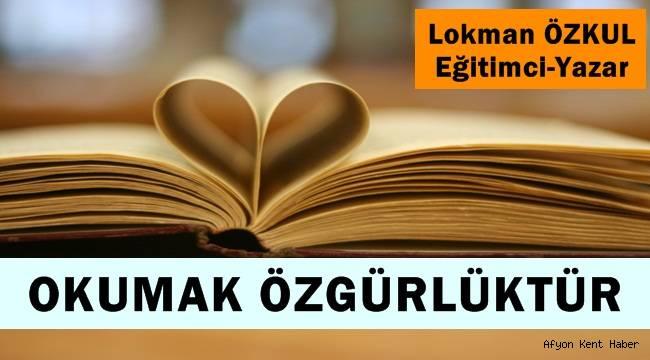 Okumak Özgürlüktür - Lokman Özkul