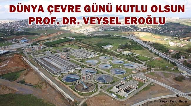 Prof. Dr. Veysel Eroğlu Dünya çevre gününü kutladı !