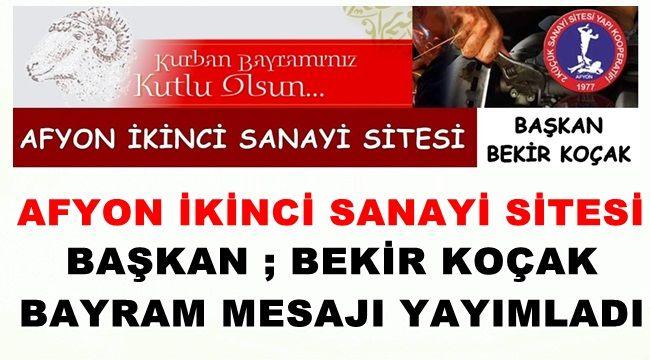 Afyon İkinci Sanayi Sitesi Başkanı Koçak'tan Bayram Mesajı !!