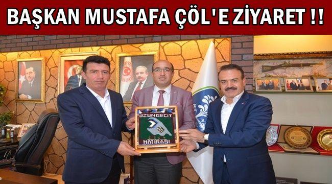 Başkan Mustafa Çöl'e Ziyaret ! !