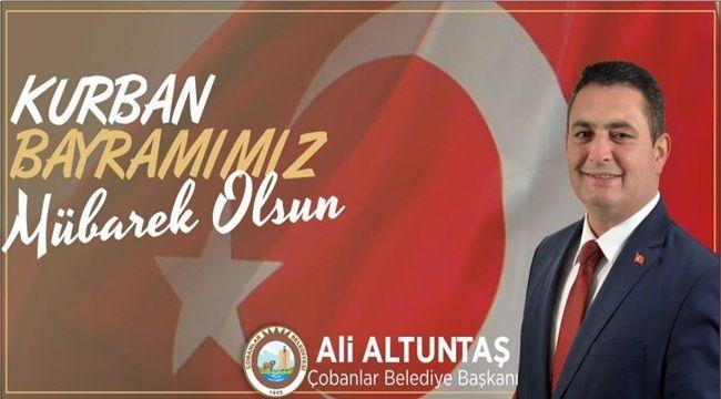 Çobanlar Belediye Başkanı Ali Altuntaş'tan Bayram Mesajı