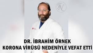 Dr. İbrahim Örnek korona virüs nedeniyle hayatını kaybetti